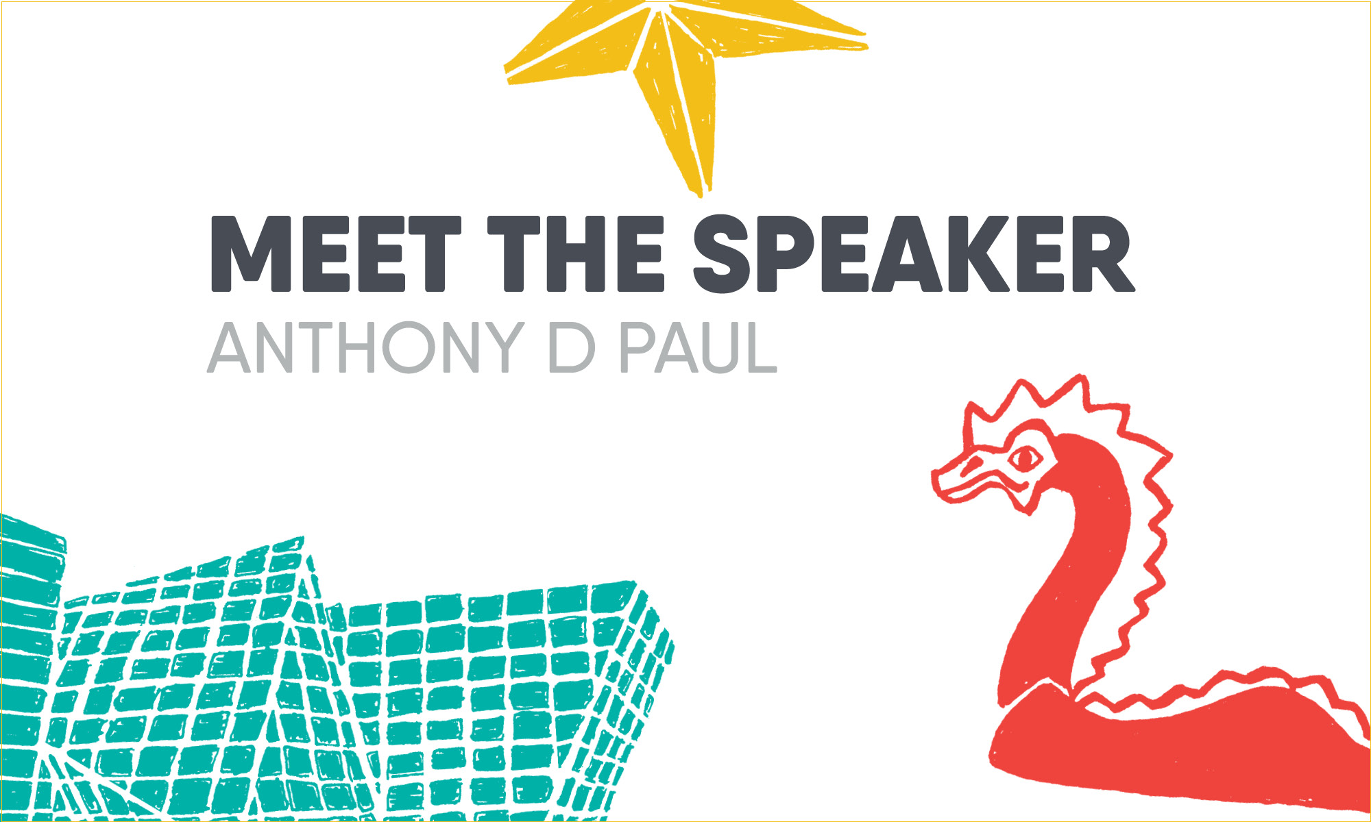 Meet the Speaker: Anthony D Paul