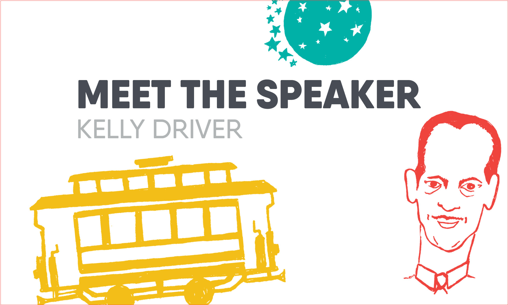 Meet the Speaker: Kelly Driver