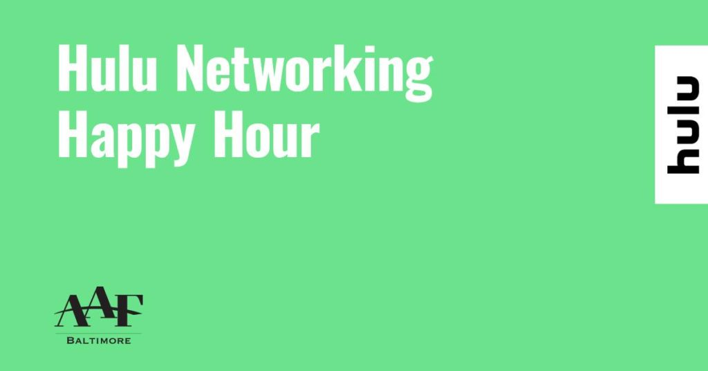 aaf baltimore hulu networking happy hour